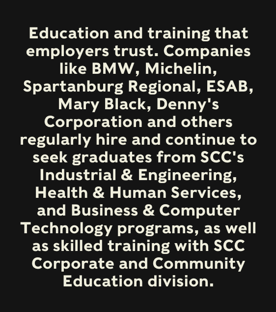 SCC offers more than 70 programs of study that lead to high-demand, high-growth careers and take as little as 4 months to complete.