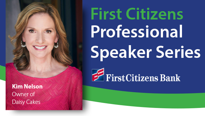 First Citizens Speaker Series header Kim Daisy